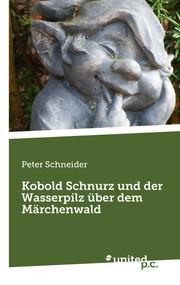 Kobold Schnurz und der Wasserpilz über dem Märchenwald