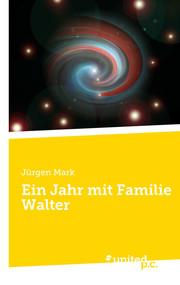 Ein Jahr mit Familie Walter