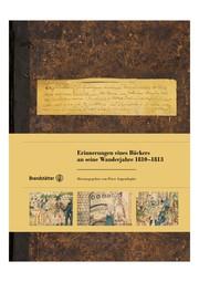 Erinnerungen eines Bäckergesellen an seiner Wanderjahre 1810-1813