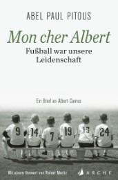Mon cher Albert. Fußball war unsere Leidenschaft.
