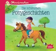 Ohrwürmchen. Die schönsten Ponygeschichten