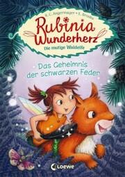 Rubinia Wunderherz, die mutige Waldelfe - Das Geheimnis der schwarzen Feder - Cover