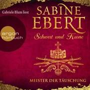 Schwert und Krone - Meister der Täuschung (Gekürzte Lesung) - Cover