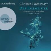 Der Fallmeister - Eine kurze Geschichte vom Töten (Ungekürzte Autorenlesung) - Cover