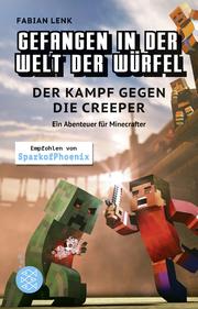 Gefangen in der Welt der Würfel 1 - Der Kampf gegen die Creeper - Cover