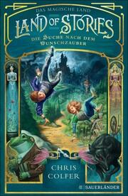 Land of Stories: Das magische Land 1 - Die Suche nach dem Wunschzauber - Cover