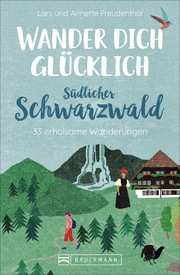 Wander dich glücklich - südlicher Schwarzwald - Cover