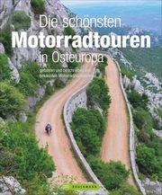 Die schönsten Motorradtouren in Osteuropa