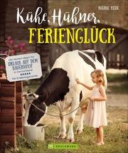 Kühe, Hühner, Ferienglück - Cover