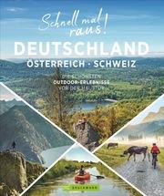Schnell mal raus! Deutschland, Österreich und Schweiz