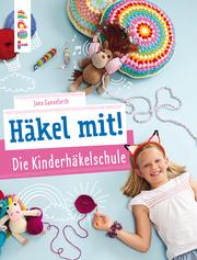 Häkel mit! Die Kinderhäkelschule - Cover