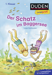 Duden Leseprofi - Der Schatz im Baggersee, 1. Klasse
