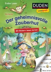 Duden Leseprofi - Mit Bildern lesen lernen: Der geheimnisvolle Zauberhut (AT), Erstes Lesen