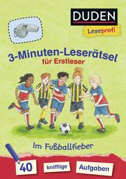 Duden Leseprofi - 3-Minuten-Leserätsel: Im Fußballfieber