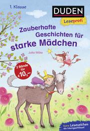 Duden Leseprofi - Zauberhafte Geschichten für starke Mädchen, 1. Klasse