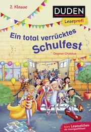 Duden Leseprofi - Ein total verrücktes Schulfest, 2. Klasse