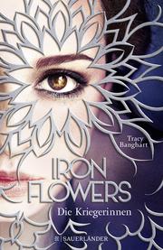 Iron Flowers - Die Kriegerinnen - Cover