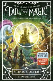 Tale of Magic: Die Legende der Magie 1 - Eine geheime Akademie - Cover