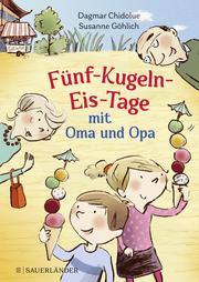 Fünf-Kugeln-Eis-Tage mit Oma und Opa - Cover