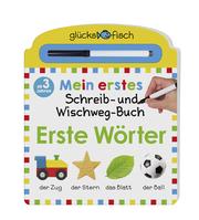Glücksfisch: Mein erstes Schreib-und Wegwisch-Buch: Erste Wörter - Cover