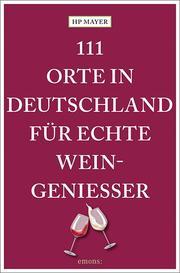 111 Orte in Deutschland für echte Weingenießer - Cover