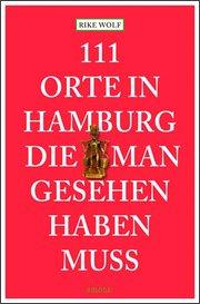 111 Orte in Hamburg die man gesehen haben muss - Cover