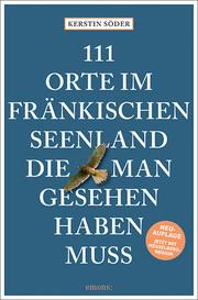 111 Orte im Fränkischen Seenland, die man gesehen haben muss - Cover