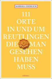111 Orte in und um Reutlingen, die man gesehen haben muss - Cover