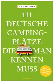 111 deutsche Campingplätze, die man kennen muss - Cover