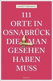 111 Orte in und um Osnabrück, die man gesehen haben muss - Cover