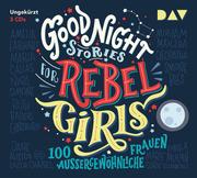 Good Night Stories for Rebel Girls - 100 außergewöhnliche Frauen - Cover