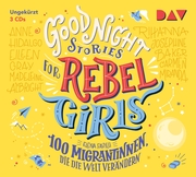 Good Night Stories for Rebel Girls 3 - 100 Migrantinnen, die die Welt verändern - Cover