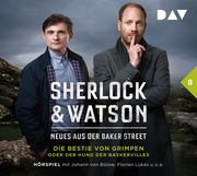 Sherlock & Watson - Neues aus der Baker Street: Die Bestie von Grimpen oder Der Hund der Baskervilles (Fall 8)