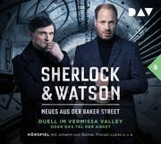 Sherlock & Watson - Neues aus der Baker Street: Duell im Vermissa Valley oder Das Tal der Angst (Fall 9)