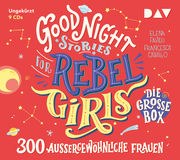 Good Night Stories for Rebel Girls - Die große Box (9 CDs)