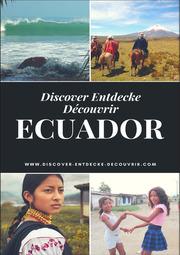 Discover Entdecke Découvrir Ecuador