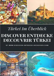 DISCOVER ENTDECKE DECOUVRIR TÜRKEI