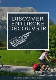 Discover Entdecke Decouvrir Durch Österreich mit dem Fahrad