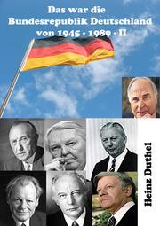 Das war unsere Bundesrepublik Deutschland von 1945 - 1989 II