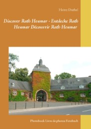 Discover Rath Heumar - Entdecke Rath Heumar Découvrir Rath Heumar