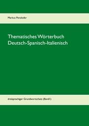 Thematisches Wörterbuch Deutsch-Spanisch-Italienisch - Cover