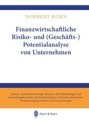 Finanzwirtschaftliche Risiko- und (Geschäfts-) Potentialanalyse von Unternehmen