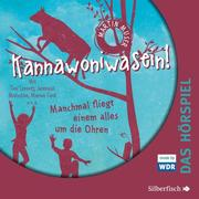 Kannawoniwasein - Manchmal fliegt einem alles um die Ohren - Das Hörspiel