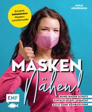 Masken nähen! - Mund-Nasen-Schutz einfach selbst gemacht