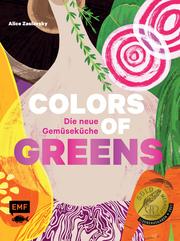 Colors of Greens - Die neue Gemüseküche - Cover