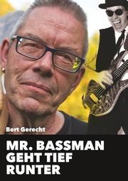 Mr. Bassman geht tief runter