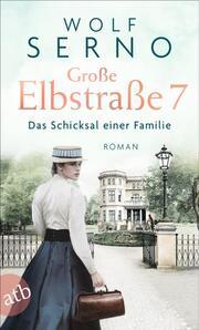 Große Elbstraße 7 - Das Schicksal einer Familie - Cover