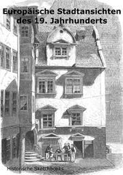 Europäische Stadtansichten des 19. Jahrhunderts