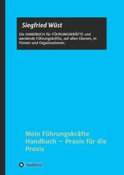 Mein Führungskräfte Handbuch - Praxis für die Praxis