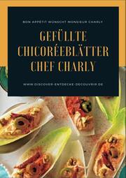 Gefüllte Chicoréeblätter Chef Charly